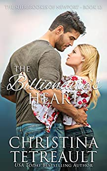The Billionaire's Heart (The Sherbrookes of Newport Book 12) by [Christina Tetreault]