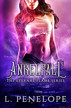 Angelfall (The Eternal Flame Series Book 2) by [L. Penelope]