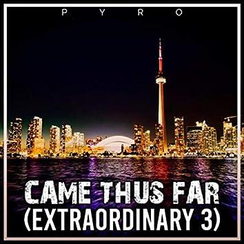 Came Thus Far (Extraordinary 3)