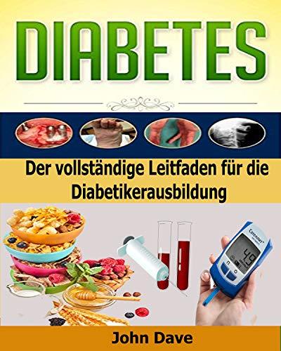 DIABETES: Der vollständige Leitfaden für die Diabetikerausbildung