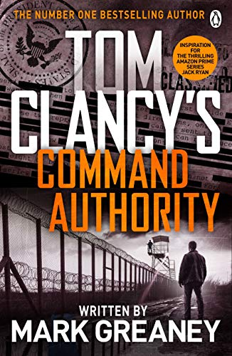 Command Authority: INSPIRATION FOR THE THRILLING AMAZON PRIME SERIES JACK RYAN (English Edition)