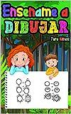 Enséñame a Dibujar Para Niños : Enseña a tus hijos a dibujar cosas bonitas con esta sencilla guía paso a paso | Actividad divertida para niños y niñas