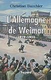 L'Allemagne de Weimar : 1919-1933 (Biographies Historiques)