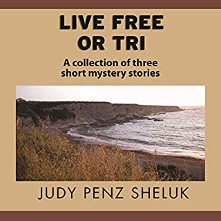 Live Free or Tri     A Collection of Three Short Mystery Stories              By:                                                                                                                                 Judy Penz Sheluk                               Narrated by:                                                                                                                                 Kate Tyler                      Length: 59 mins     7 ratings     Overall 4.4
