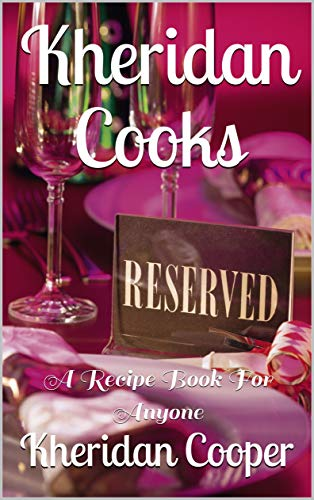Kheridan Cooks: A Recipe Book For Anyone (English Edition)