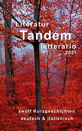 Literatur Tandem letterario -2021: zweisprachige Anthologie mit Kurzgeschichten in deutsch und italienisch