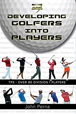 Developing Golfers Into Players - The Ultimate Golf Training Book taught by Professional Golfers