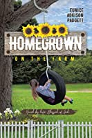 Homegrown on the Farm: Honed by Life and Blessed of God