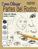 Como dibujar Partes del Rostro: Aprende a dibujar la estructura de ojos, boca, nariz y orejas: Volume 24 (Coleccion Borges Soto)