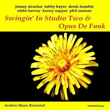 Swingin' In Studio Two and Opus De Funk