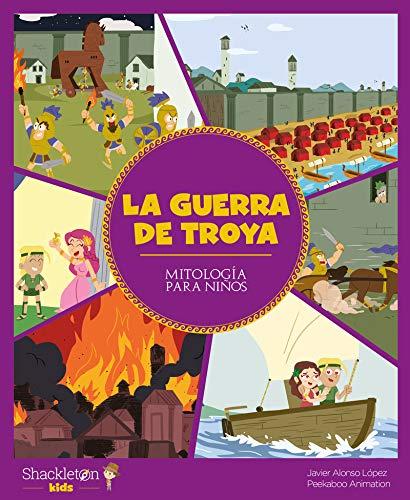 La guerra de Troya: 3 (Mitología para niños)