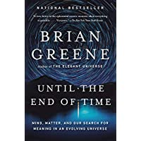 Deals on Until the End of Time: Mind, Matter, and Our Search Kindle