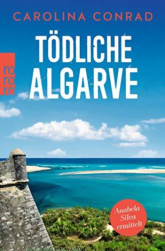 Tödliche Algarve: Anabela Silva ermittelt (Ein Portugal-Krimi, Band 3)