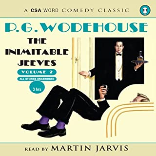 The Inimitable Jeeves, Volume 2                   By:                                                                                                                                 P. G. Wodehouse                               Narrated by:                                                                                                                                 Martin Jarvis                      Length: 3 hrs and 16 mins     2 ratings     Overall 5.0