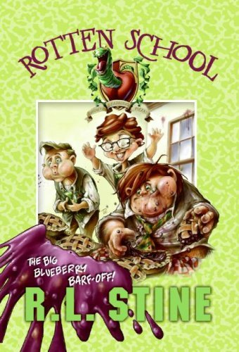 The Big Blueberry Barf-Off! (Rotten School #1) by R. L. Stine (2008) Paperback