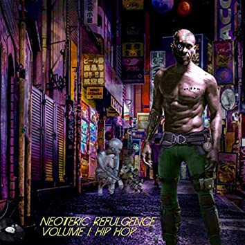 Neoteric Refulgence, Vol. 1: Hip Hop