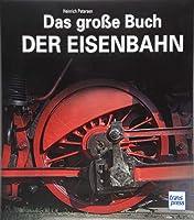 Das grosse Buch der Eisenbahn