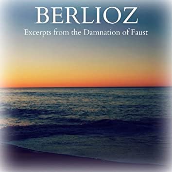 Berlioz: Excerpts from the Damnation of Faust
