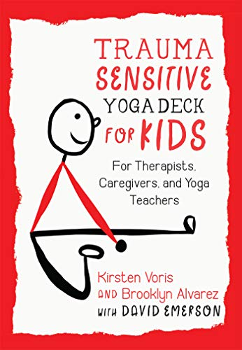 Trauma-Sensitive Yoga Deck for Kids: For Therapists, Caregivers, and Yoga Teachers