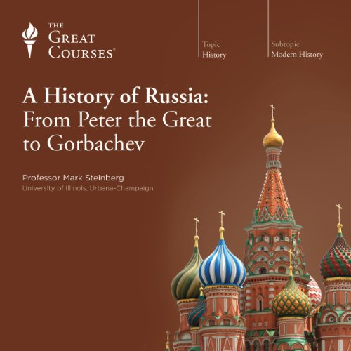A History of Russia: From Peter the Great to Gorbachev audiobook cover art