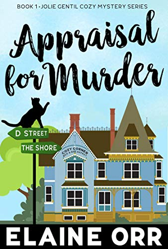 Book: Appraisal for Murder (Jolie Gentil Cozy Mystery Series Book 1) by Elaine Orr