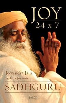 Joy 24 x 7 by [Jeetendra Jain, Sadhguru]