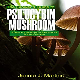 The Grower's Guide to Psilocybin Mushroom audiobook cover art