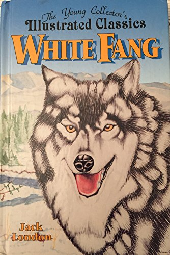 White Fang: The Young Collector's Illustrated C... 1561563064 Book Cover