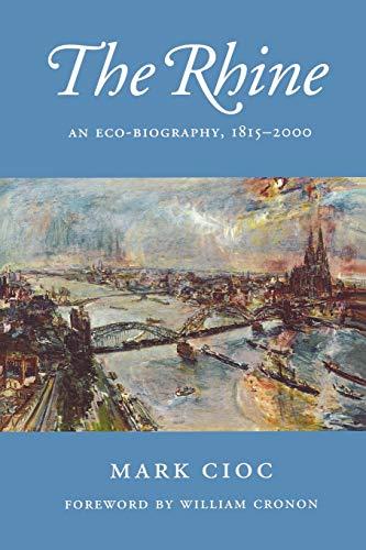 Rhine: An Eco-Biography, 1815-2000 (Weyerhaeuser Environmental Books)