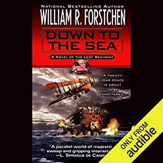 Down to the Sea     The Lost Regiment, Book 9              Written by:                                                                                                                                 William R. Forstchen                               Narrated by:                                                                                                                                 Patrick Lawlor                      Length: 14 hrs and 19 mins     Not rated yet     Overall 0.0