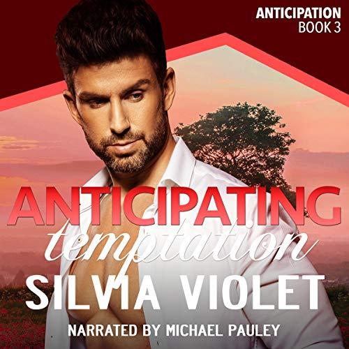 Anticipating Temptation: Anticipation, Book 3