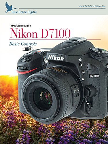 Introduction to the Nikon D7100: Basic Controls