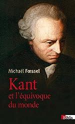 Kant et l'équivoque du monde de Michael Foessel