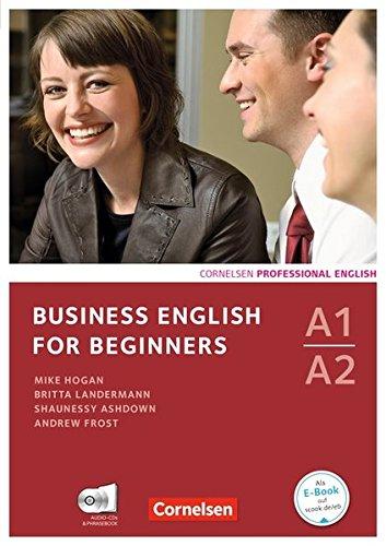 Business English for Beginners - Neue Ausgabe: A1-A2 - Kursbuch mit CDs und Phrasebook (Business English for Beginners / Third Edition)