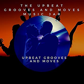 Upbeat Grooves and Moves