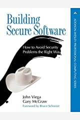 Building Secure Software: How to Avoid Security Problems the Right Way Kindle Edition