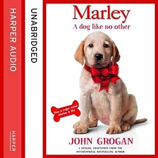 Marley     A Dog Like No Other              Autor:                                                                                                                                 John Grogan                               Sprecher:                                                                                                                                 Neil Patrick Harris                      Spieldauer: 3 Std. und 49 Min.     1 Bewertung     Gesamt 4,0