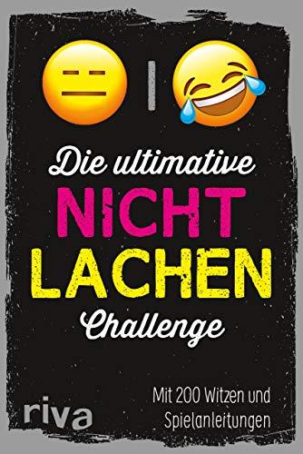 Die ultimative Nicht-lachen-Challenge: Mit 200 Witzen und Spielanleitungen