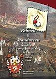 Fahnen & Standarten aus der Zeit des Dreißigjährigen Krieges Band II: Die Katholische Liga und die Kaiserliche Armee