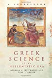 Greek Science of the Hellenistic Era: A Sourcebook (Routledge Sourcebooks for the Ancient World)
