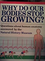 Why Do Our Bodies Stop Growing? 0670823317 Book Cover