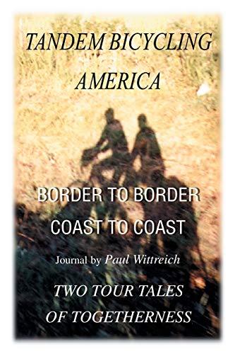 Tandem Bicycling America: Border to BorderCoast to Coast
