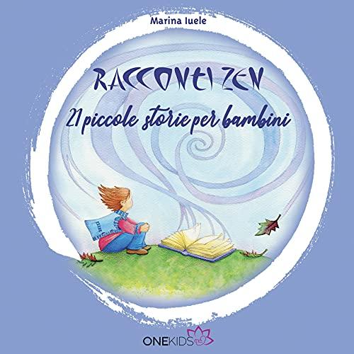 Racconti Zen: 21 piccole storie per bambini (Storie d'Altrove)