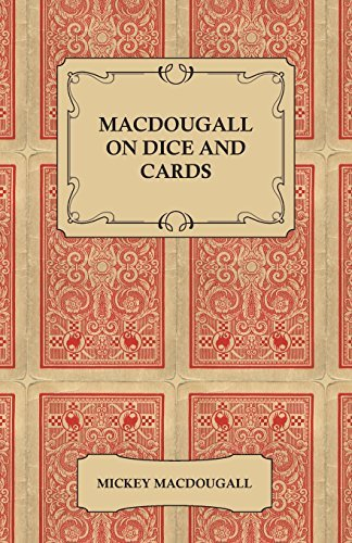 Macdougall on Dice and Cards - Modern Rules, Odds, Hints and Warnings for Craps, Poker, Gin Rummy and Blackjack by Mickey Macdougall (2011-08-11)