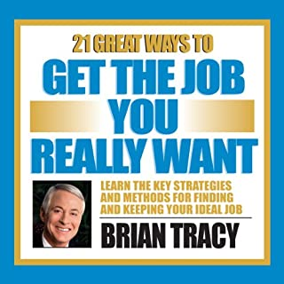 21 Great Ways to Get the Job You Really Want cover art
