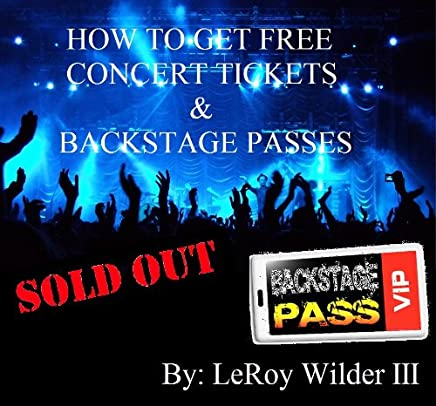 Amazon com: How To Get Free Concert Tickets & Backstage