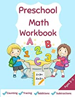 Preschool Math Workbook: Fun Practice Workbook for Math Activities Math Activity Book for Pre K, Kindergarten, Preschool, kids ages 2-5 Counting, Tracing, Additions, Subtractions and More