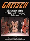 Gretsch: The Guitars of the Fred Gretsch Co. (Guitars of Fred Gretsch Lo)