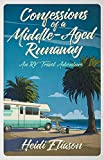 Confessions of a Middle-Aged Runaway: An RV Travel Adventure