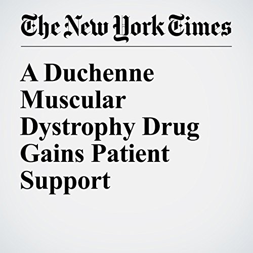A Duchenne Muscular Dystrophy Drug Gains Patient Support cover art